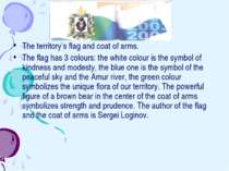 The territory's flag and coat of arms. The flag has 3 colours: the white colo...