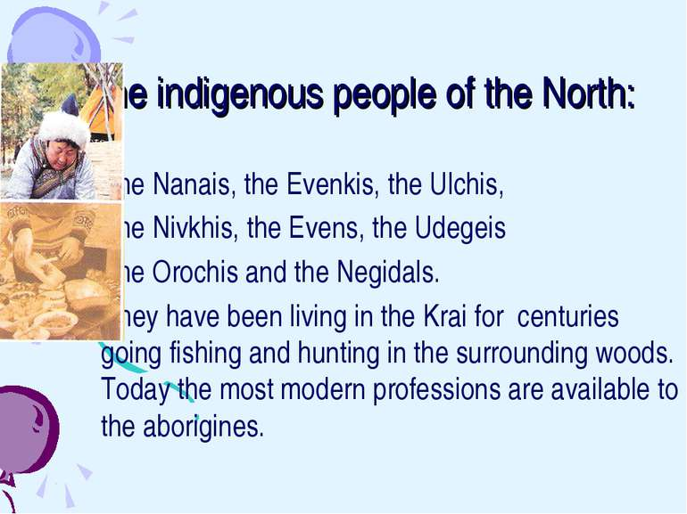 The indigenous people of the North: the Nanais, the Evenkis, the Ulchis, the ...