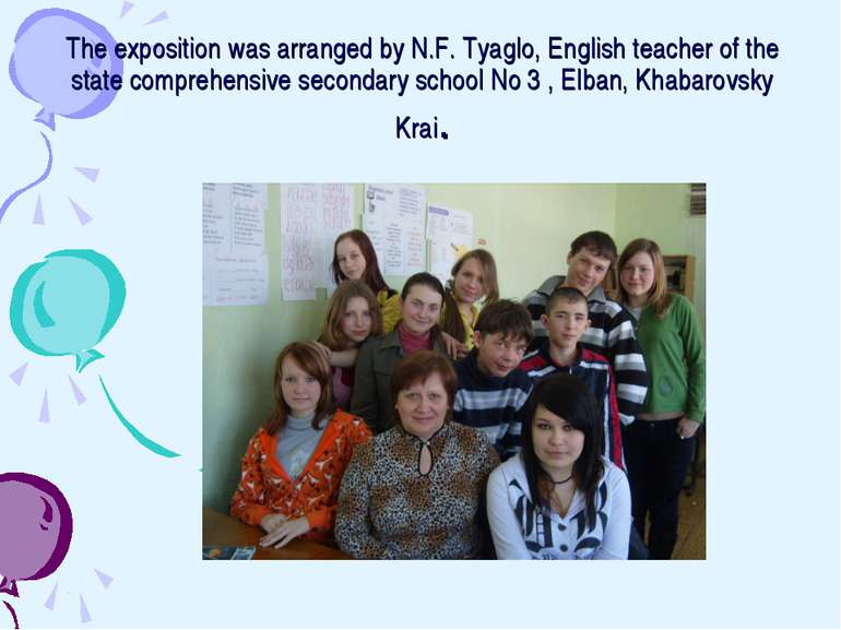 The exposition was arranged by N.F. Tyaglo, English teacher of the state comp...