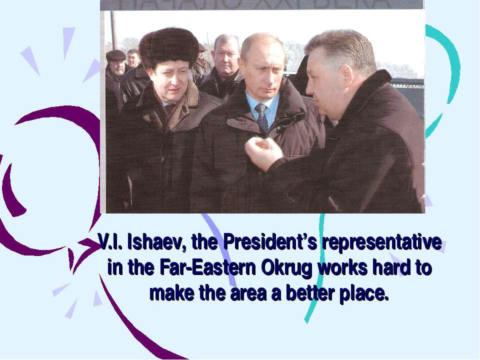 V.I. Ishaev, the President's representative in the Far-Eastern Okrug works ha...