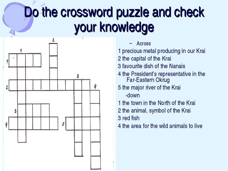 Do the crossword puzzle and check your knowledge Across 1 precious metal prod...