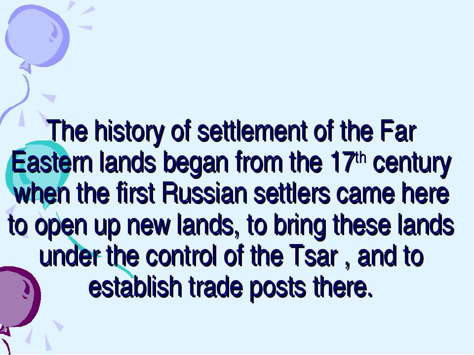 The history of settlement of the Far Eastern lands began from the 17th centur...
