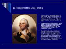 1st President of the United States Thus one of the most well-known statesmen ...