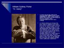 "William Sydney Porter ""O. Henry"" O. Henry was the pen name of the American wr..."