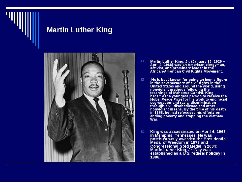 Martin Luther King Martin Luther King, Jr. (January 15, 1929 – April 4, 1968)...