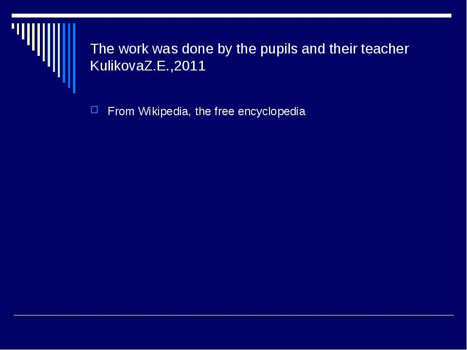 The work was done by the pupils and their teacher KulikovaZ.E.,2011 From Wiki...