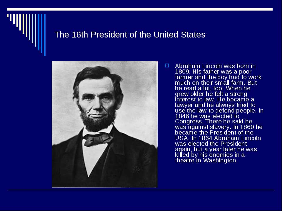 The 16th President of the United States Abraham Lincoln was born in 1809. His...