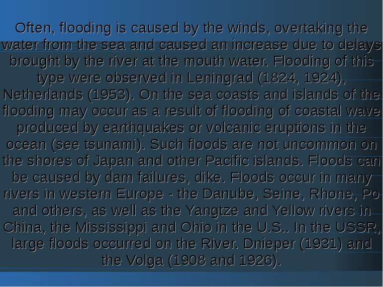 Often, flooding is caused by the winds, overtaking the water from the sea and...