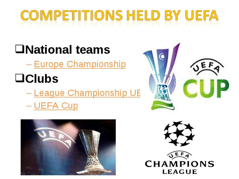 National teams Europe Championship Clubs League Championship UEFA UEFA Cup