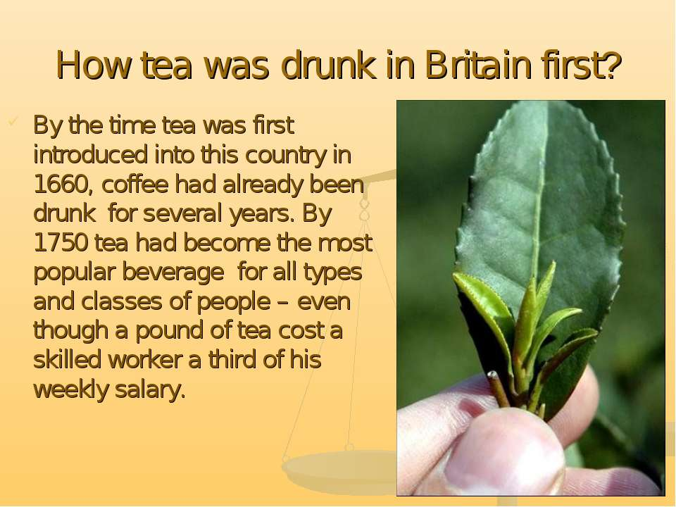 How tea was drunk in Britain first? By the time tea was first introduced into...