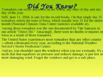 Did You Know? Tornadoes can occur anywhere in the world, any time of day and ...