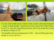 It's one of the Earth's most violent events, nearly a thousand tornadoes—many...