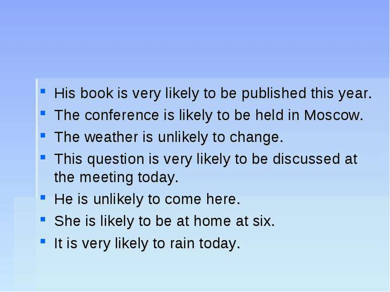 His book is very likely to be published this year. The conference is likely t...