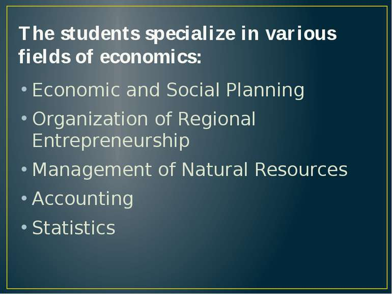 The students specialize in various fields of economics: Economic and Social P...