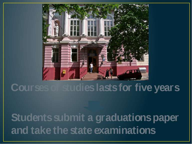 Courses of studies lasts for five years