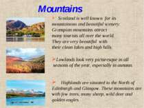 Scotland is well known for its mountainous and beautiful scenery. Grampian mo...