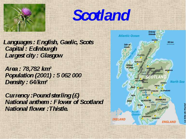 Scotland Languages : English, Gaelic, Scots Capital : Edinburgh Largest city ...