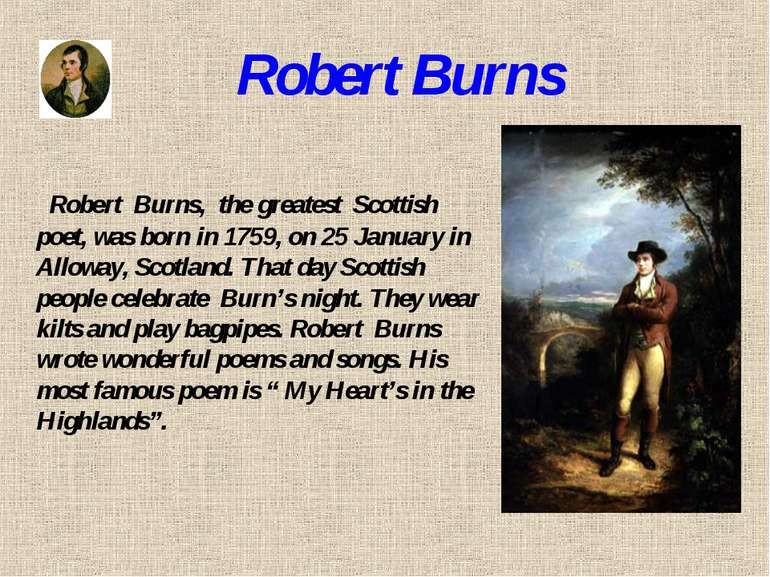 Robert Burns Robert Burns, the greatest Scottish poet, was born in 1759, on 2...
