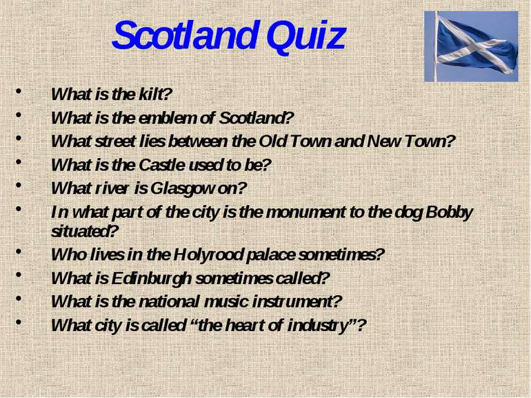 Scotland Quiz What is the kilt? What is the emblem of Scotland? What street l...