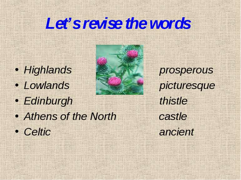 Let's revise the words Highlands prosperous Lowlands picturesque Edinburgh th...