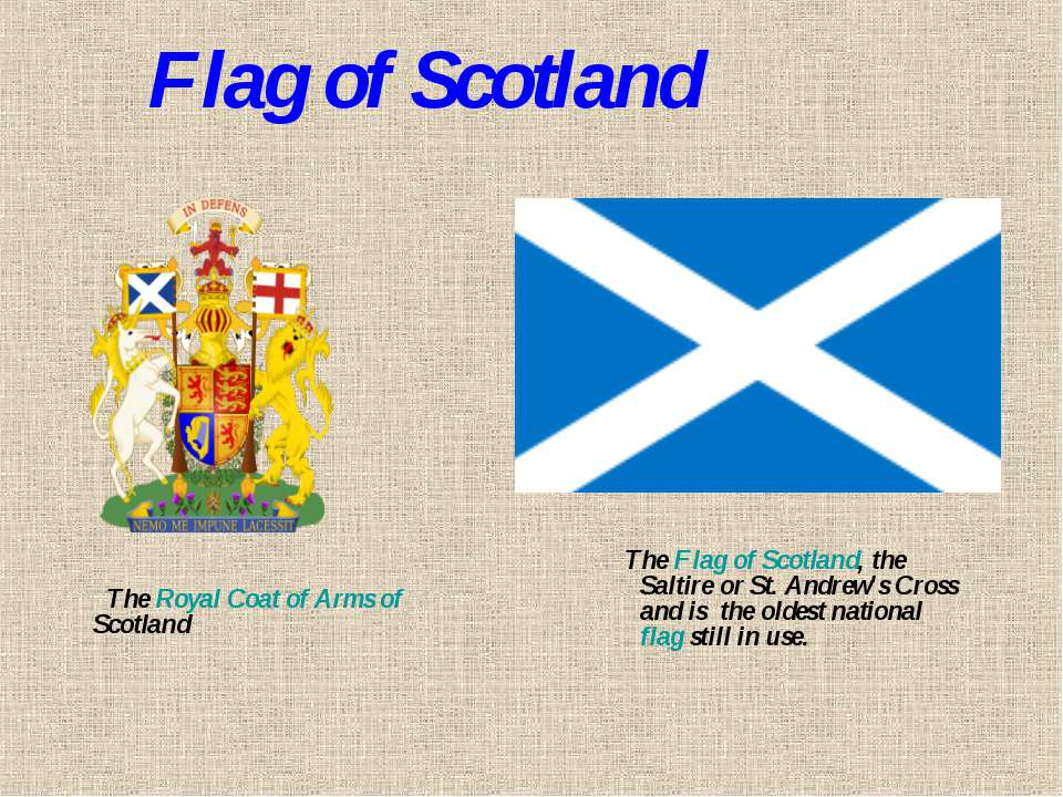 The Flag of Scotland, the Saltire or St. Andrew's Cross and is the oldest nat...