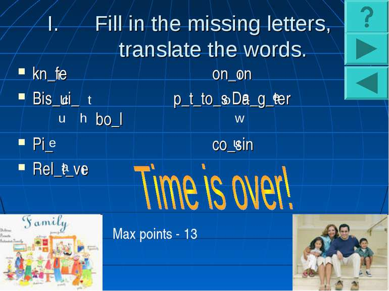 Fill in the missing letters, translate the words. kn_fe on_on Bis_ui_ p_t_to_...