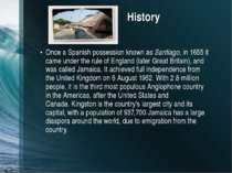 History Once aSpanish possession known asSantiago, in 1655 it came under th...