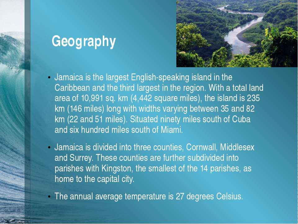 Geography Jamaica is the largest English-speaking island in the Caribbean and...
