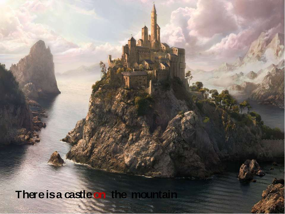 There is a castle on the mountain