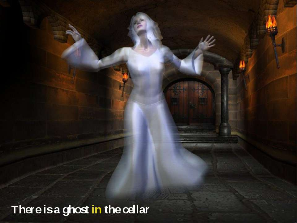 There is a ghost in the cellar