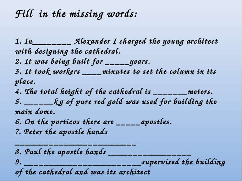 Fill in the missing words: 1. In________ Alexander I charged the young archit...