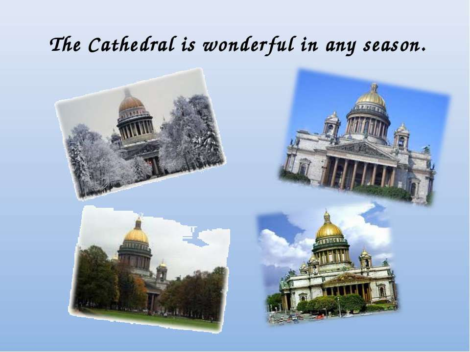 The Cathedral is wonderful in any season.