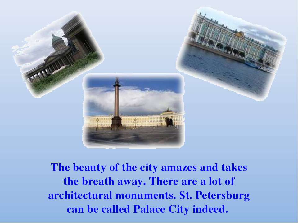 The beauty of the city amazes and takes the breath away. There are a lot of a...