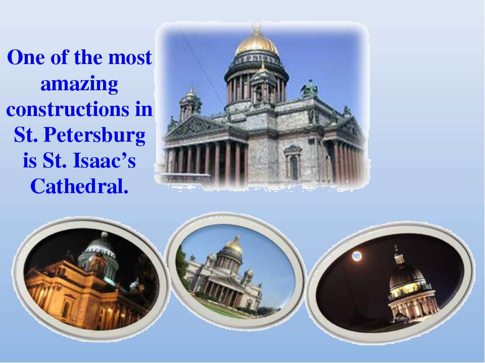 One of the most amazing constructions in St. Petersburg is St. Isaac's Cathed...