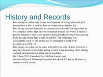 History and Records Kite skiingis a relatively recent development of skiing ...