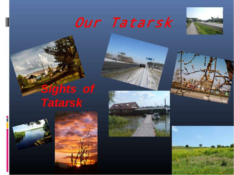 Our Tatarsk Sights of Tatarsk