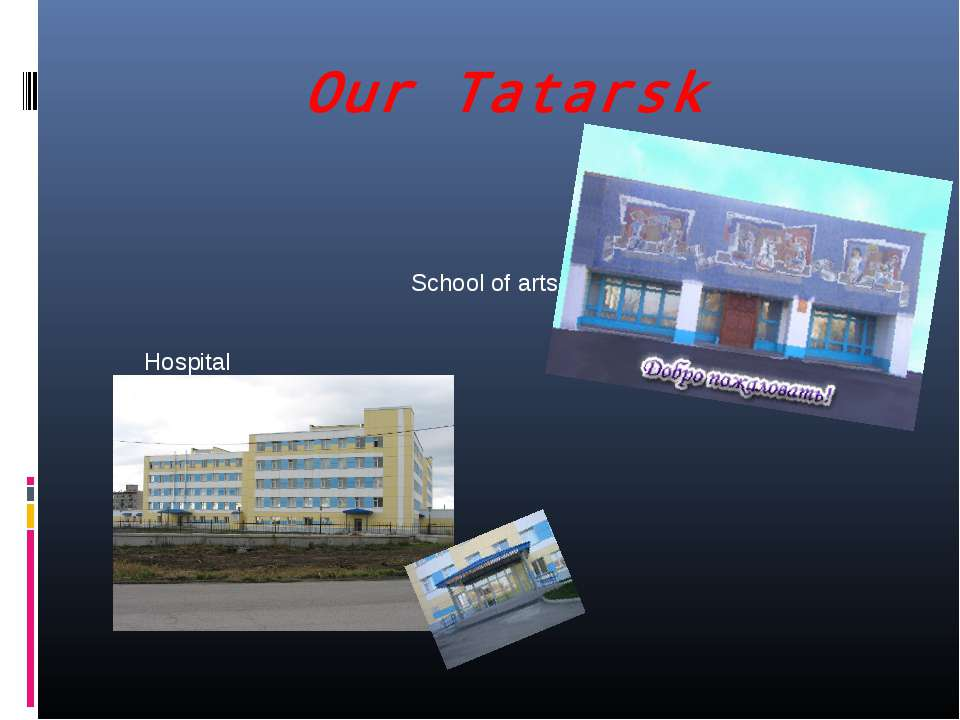 Our Tatarsk Hospital School of arts