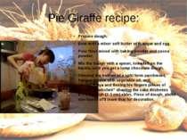 Pie Giraffe recipe: Prepare dough: Beat with a mixer soft butter with sugar a...