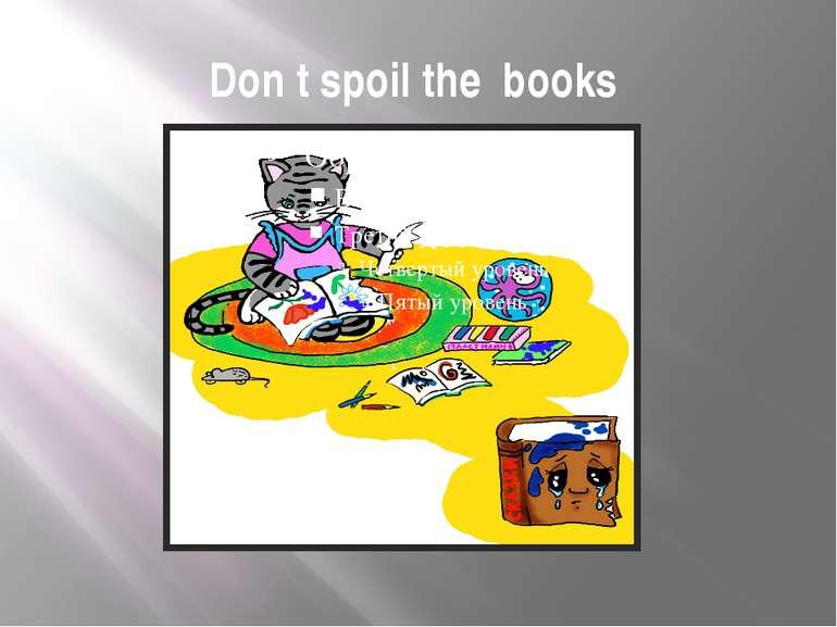 Don t spoil the books