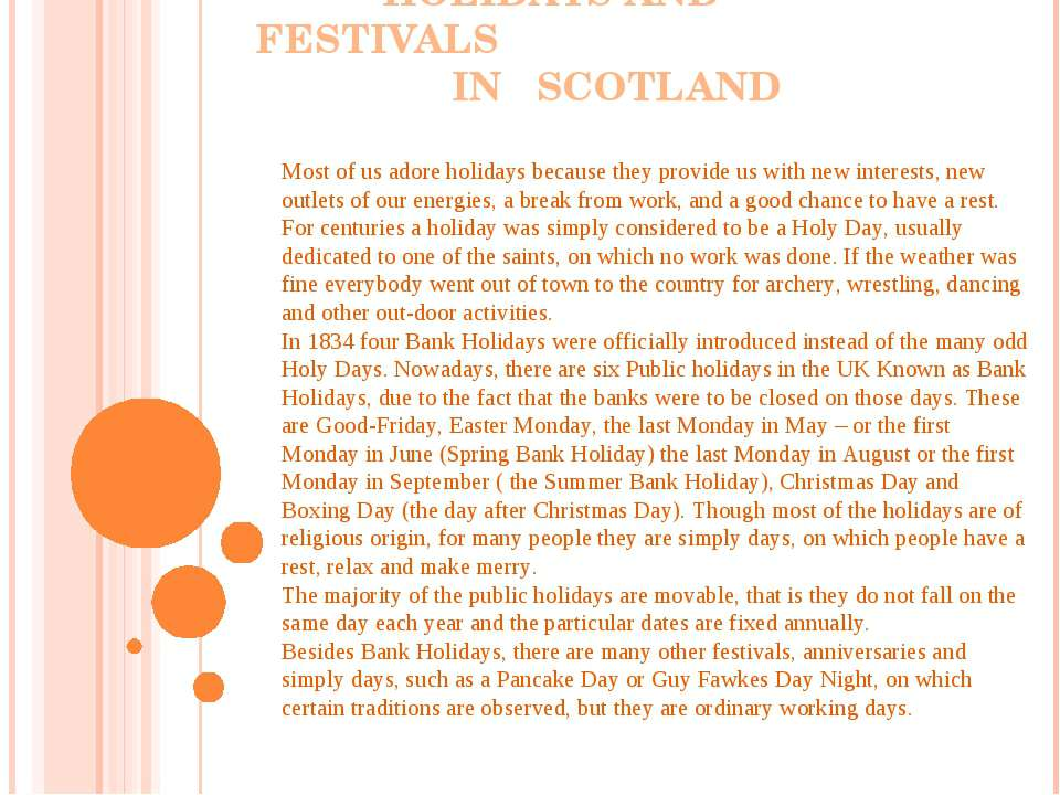 HOLIDAYS AND FESTIVALS IN SCOTLAND Most of us adore holidays because they pro...
