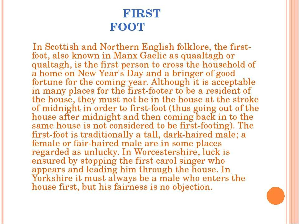 FIRST FOOT In Scottish and Northern English folklore, the first-foot, also kn...