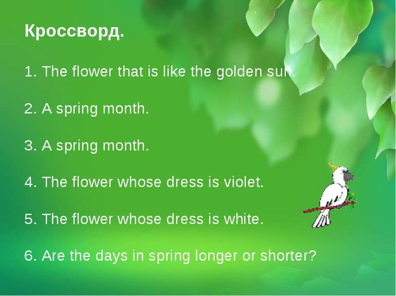 Кроссворд. 1. The flower that is like the golden sun. 2. A spring month. 3. A...