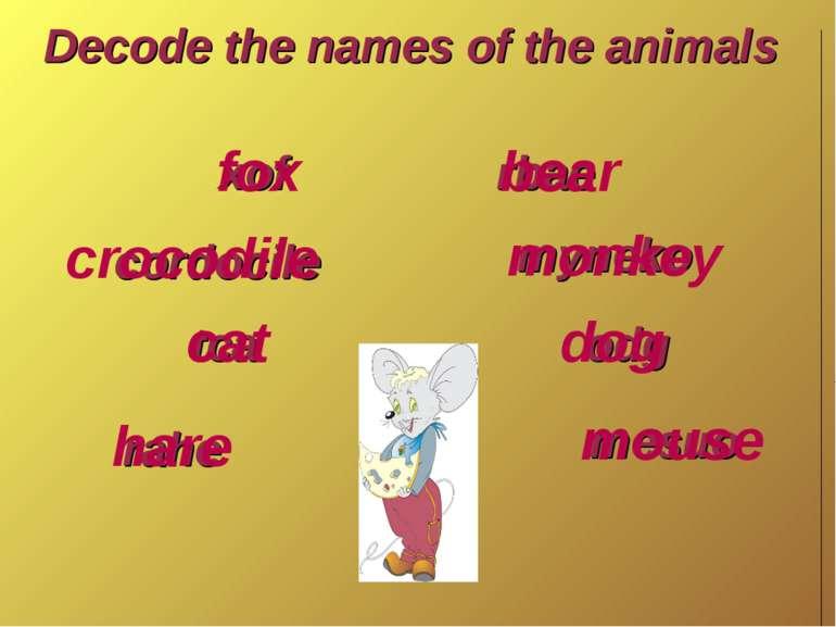 Decode the names of the animals xof cordocile tca rahe rbae myneko odg mesuo ...