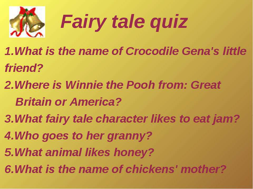 1.What is the name of Crocodile Gena's little friend? 2.Where is Winnie the P...