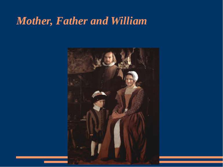 Mother, Father and William
