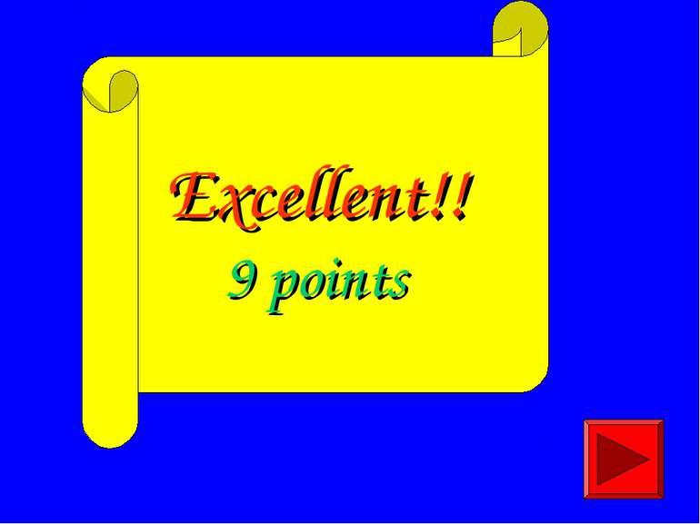 Excellent!! 9 points