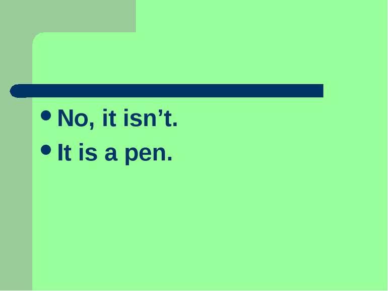 No, it isn't. It is a pen.