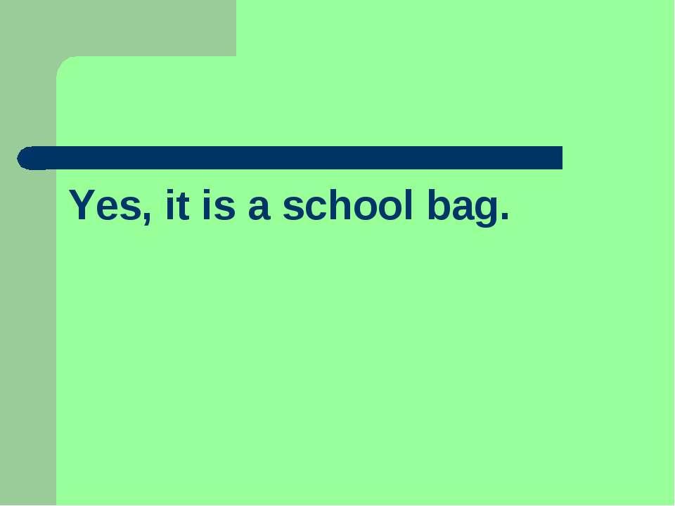 Yes, it is a school bag.