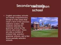 English secondary schools are mostly comprehensive, except in a few areas tha...