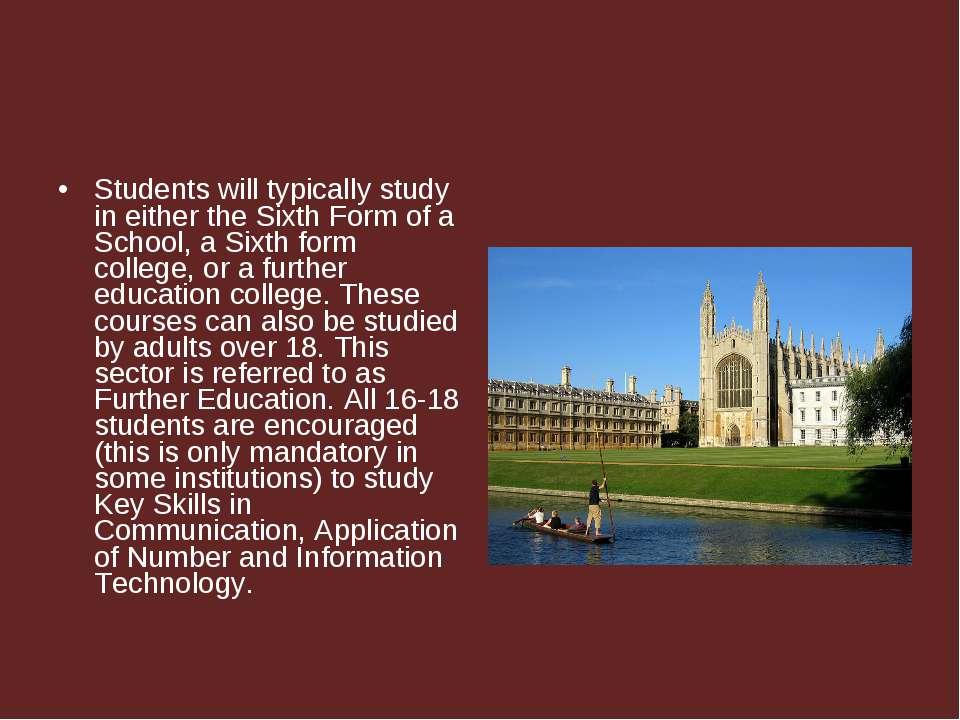 Students will typically study in either the Sixth Form of a School, a Sixth f...
